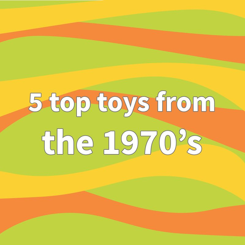 5 top toys from the 1970s